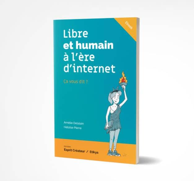 Libre et humain à l'ère d'internet